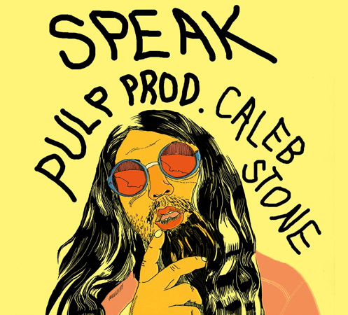 "SPEAK ""Pulp"" Prod Caleb Stone"