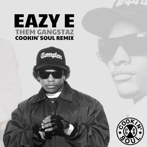 "Cookin' Soul remixes Eazy-E's ""Luv 4 Them Gangstaz"""