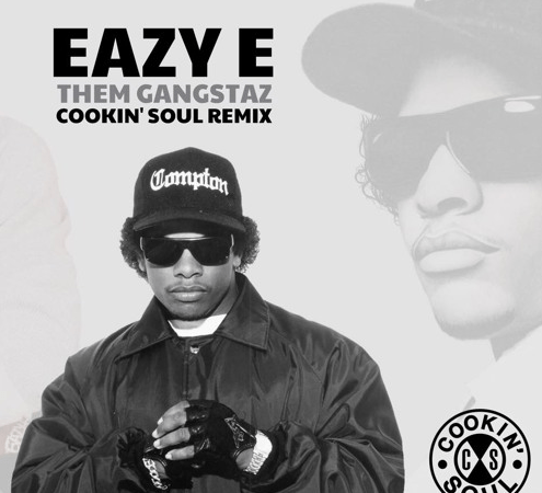"Cookin' Soul remixes Eazy-E's ""Luv 4 Them Gangstaz"""