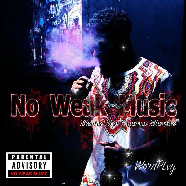 """WordPLvy """"No Weak Music"""""""