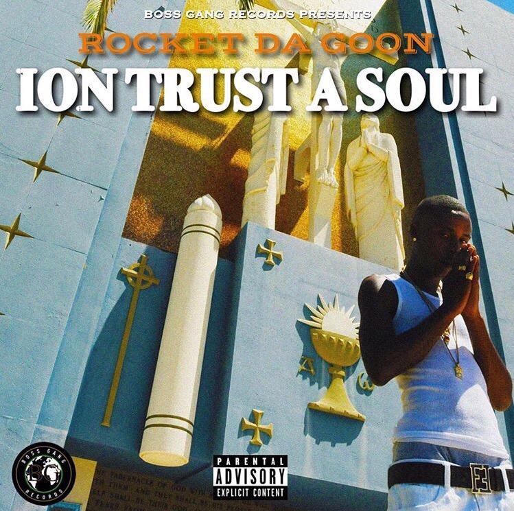 "RocketDaGoon ""Ion Trust a Soul"" Mixtape"