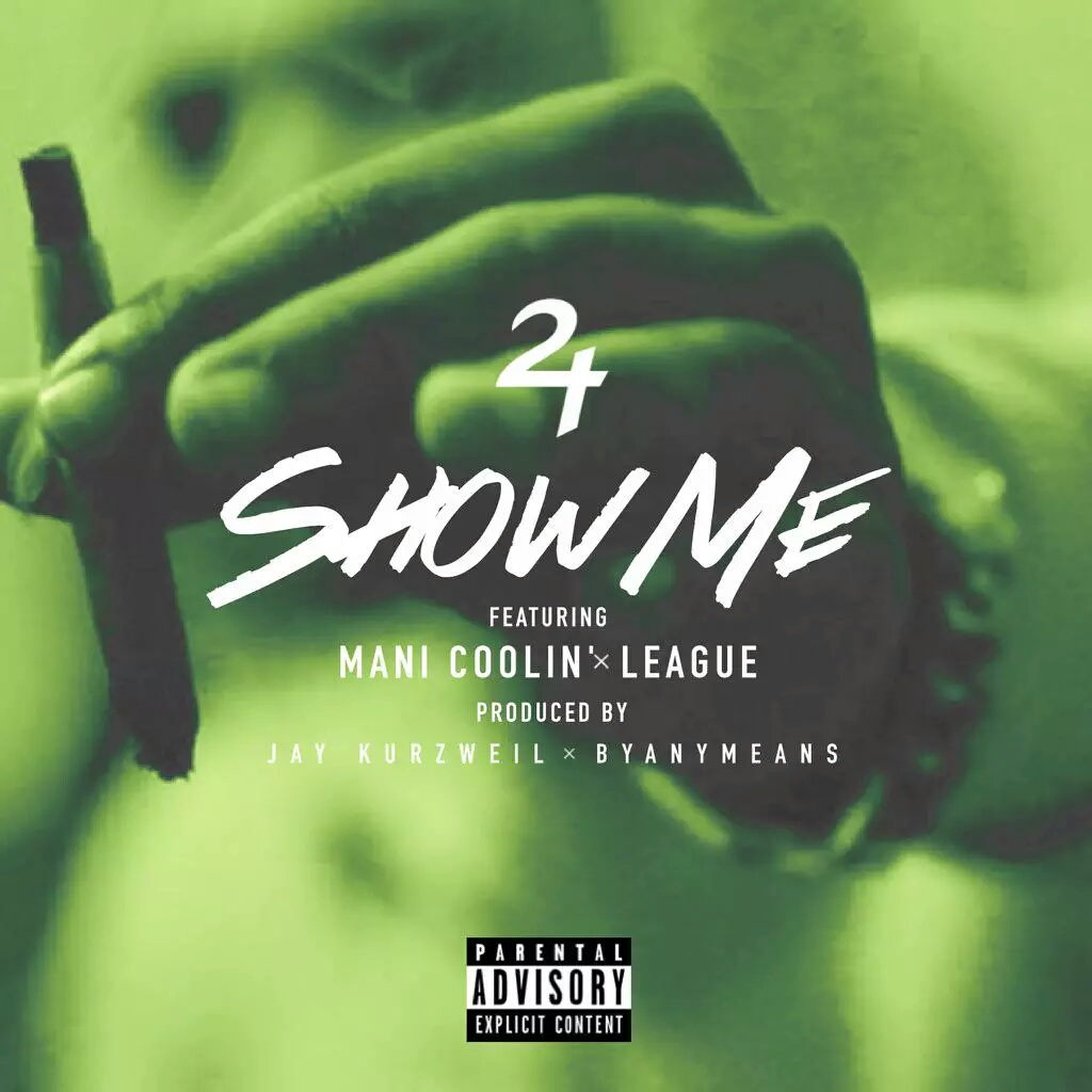 "Two Time x Mani Coolin & League ""Show Me"""