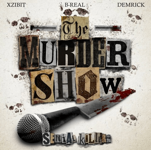 """B-Real, Xzibit and Demrick bring us to the """"Murder Show"""""""