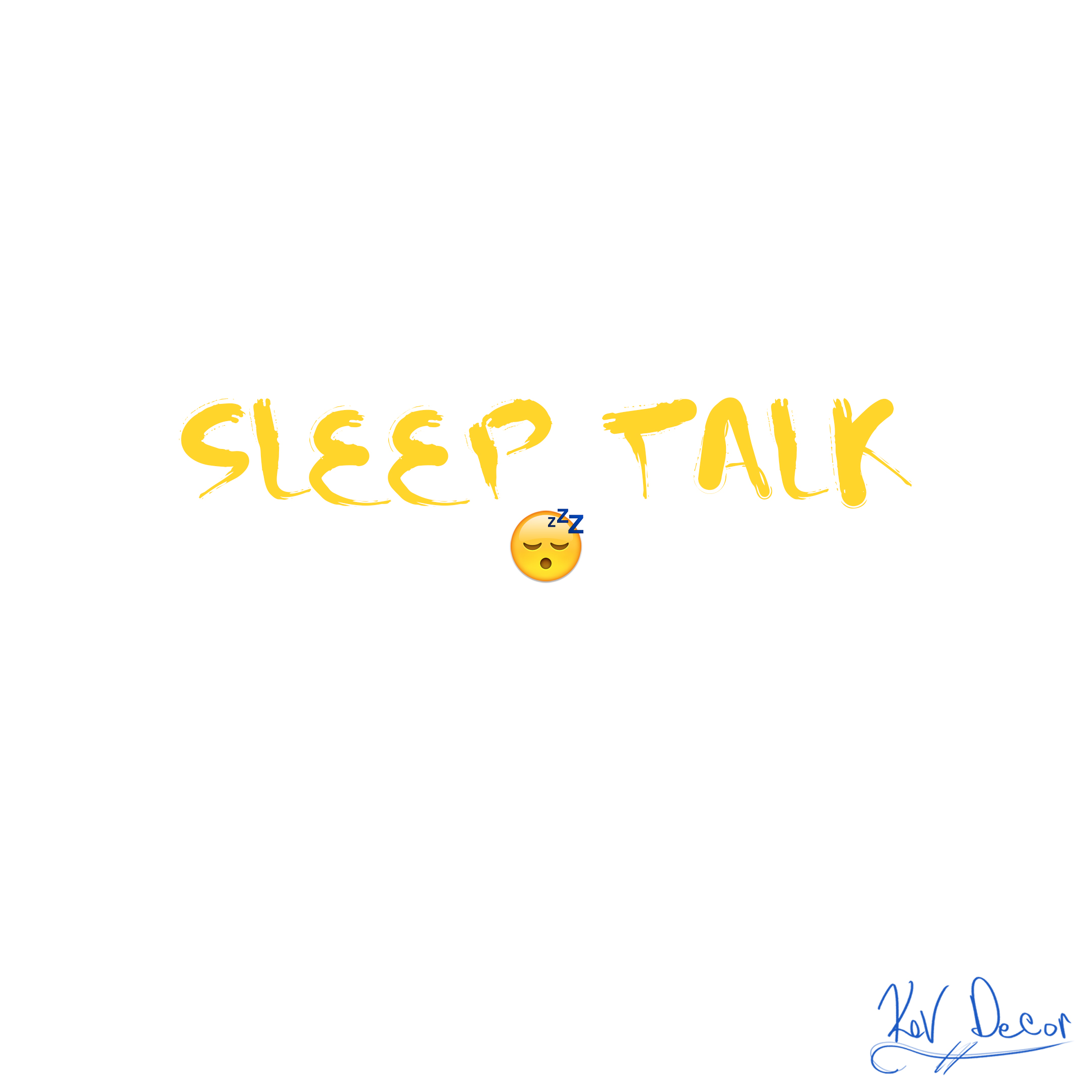 "Kev Decor ""Sleep Talk"""
