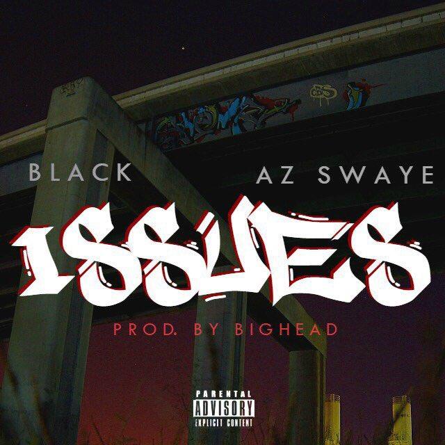 "XM Black x Az Swaye ""Issues"" Prod Big Head"