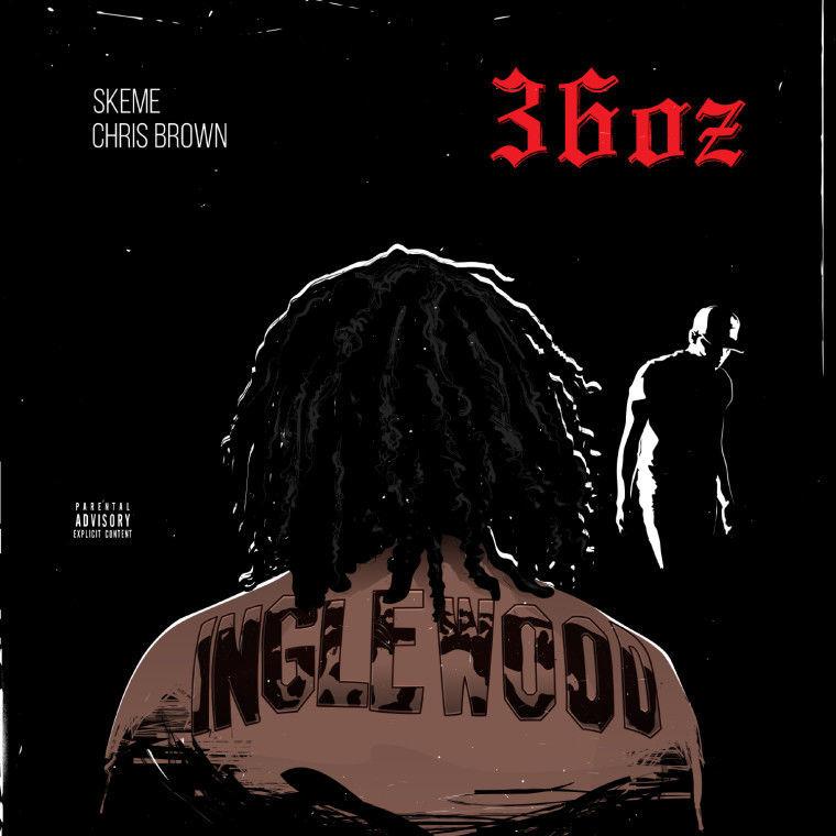 """Skeme ft Chris Brown """"36 Oz Remix"""""""