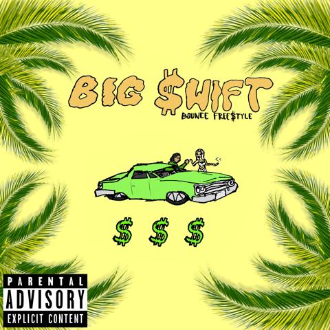 "Big $wift ""Bounce Freestyle"""