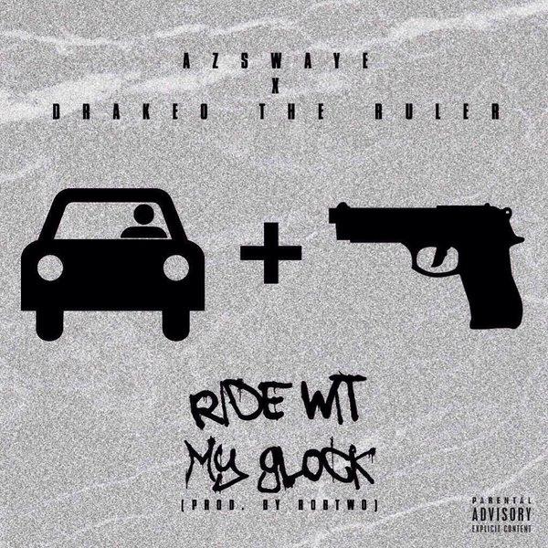 "Az Swaye ""Ride With My Glock"" Remix ft Drakeo The Ruler"