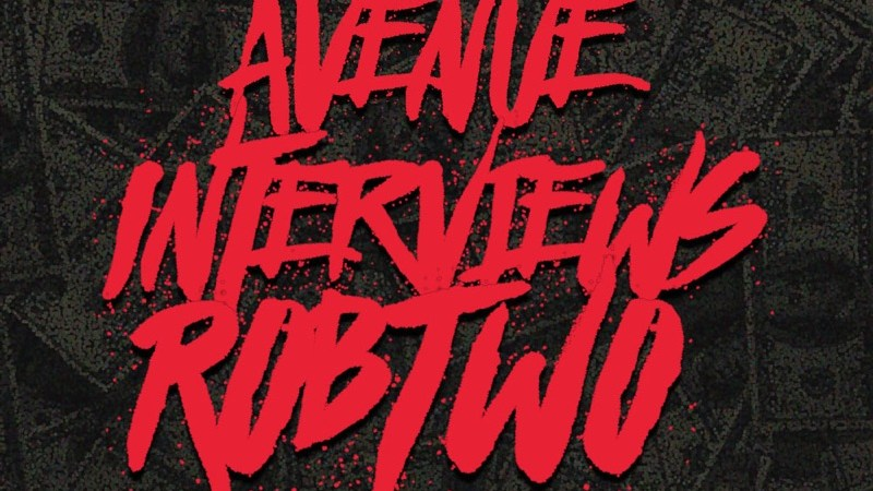 Avenue Interviews Rob Two by Vic Stunts