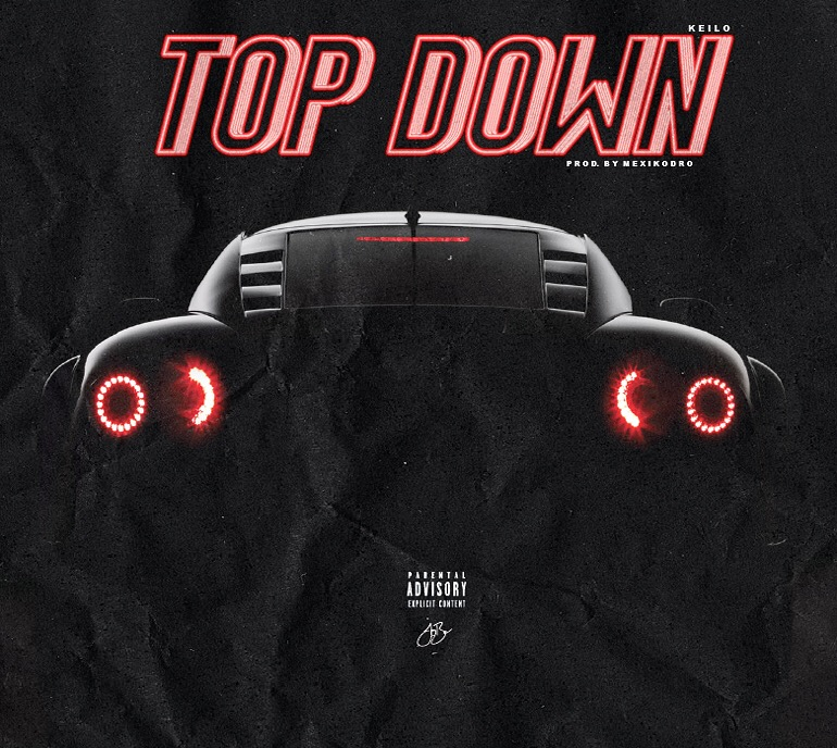 "Keilo ""Top Down"" Prod Mexikodro"
