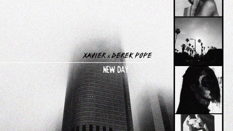 """Xavier ft Derek Pope """"New Day"""""""