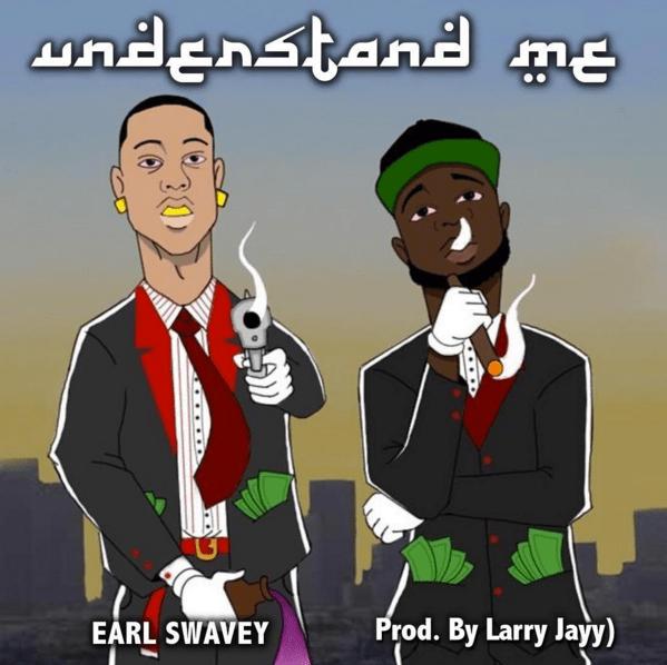 "Earl Swavey ""Understand Me"" Prod. Larry Jayy"