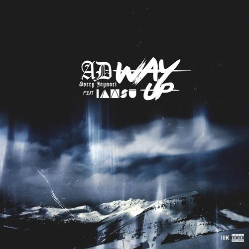 """AD & SorryJayNari """"Way Up"""" Ft IAMSU (CDQ)"""