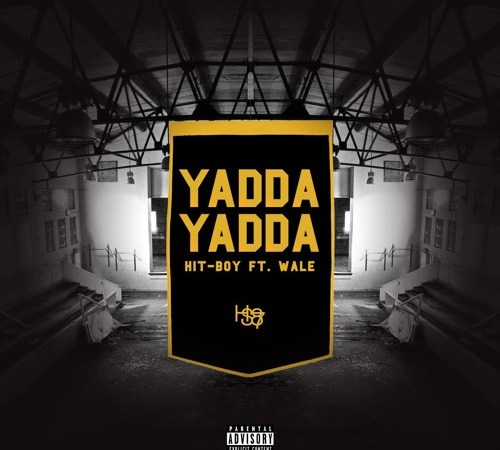 """Hit-boy """"Yadda Yadda"""" Featuring Wale"""