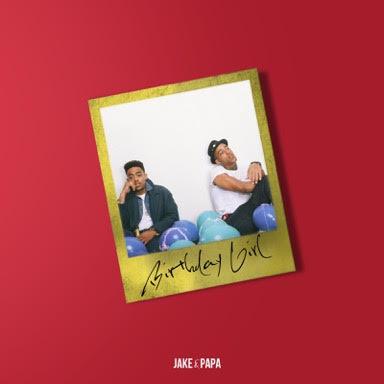 "Jake&Papa Release New Single ""Birthday Girl"""
