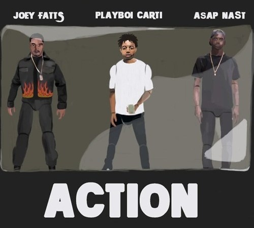 "Joey Fatts – ""Action"" ft. A$AP NA$T & Playboi Carti"