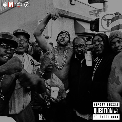 "Nipsey Hussle – ""Question #1"" ft. Snoop Dogg"