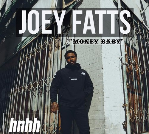 "Joey Fatts ""Money Baby"""