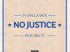 """Ty Dolla Sign and TC """"No Justice"""""""