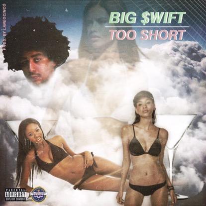 "Big $wift ""Too $hort"" prod. laneocinco"