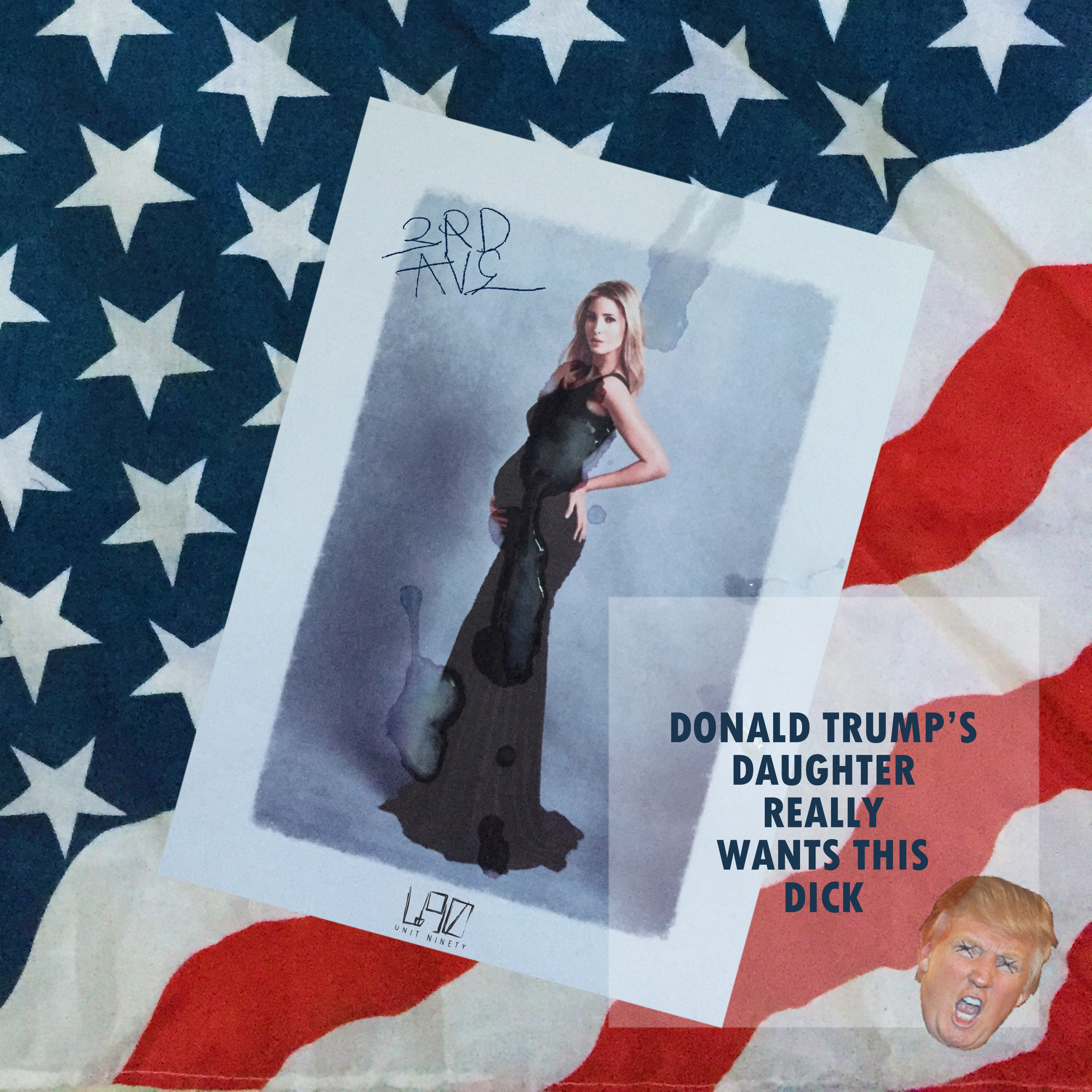 """3rd Ave's """"DONALD TRUMP'S DAUGHTER REALLY WANT THIS DICK"""" Prod. SalTreze"""