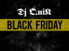 "DJ Quik's ""Black Friday"""