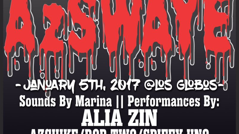AzSwaye, Alia Zin, SpiffyUno and More Live at Los Globos Thursday 1/5!