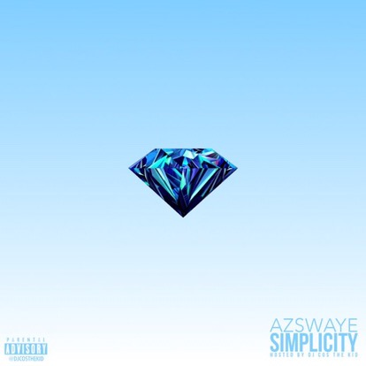 AzSwaye 'Simplicity' EP Prod. By Rob Two & Hosted by DJCosTheKid