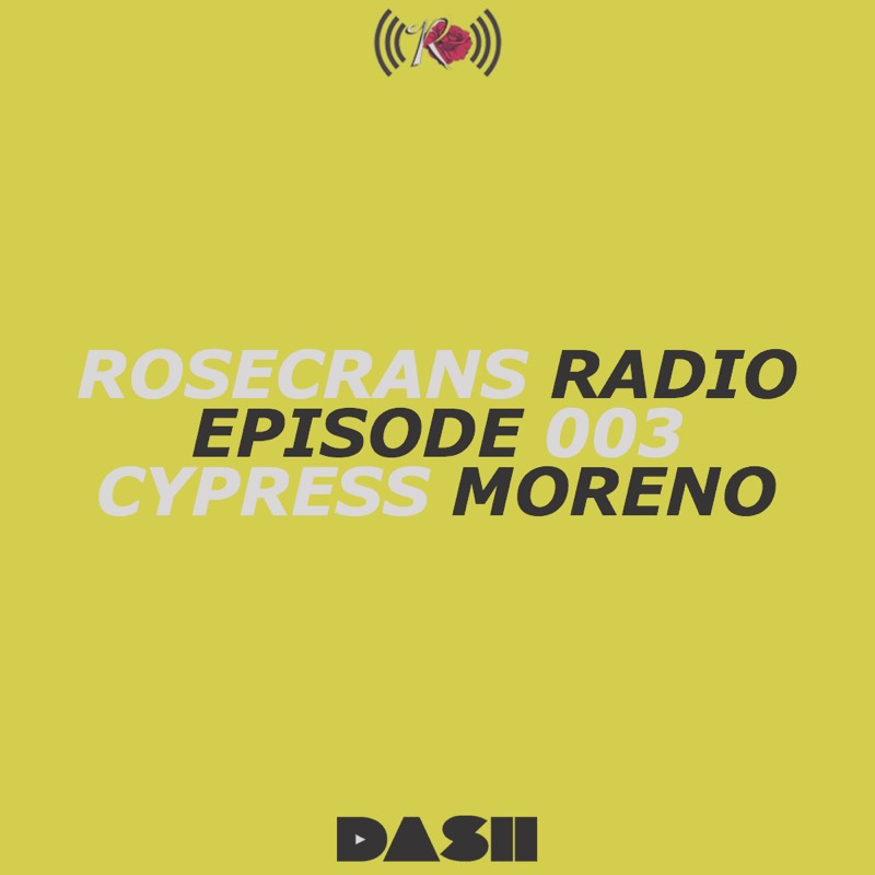 Rosecrans Radio 003 With Cypress Moreno