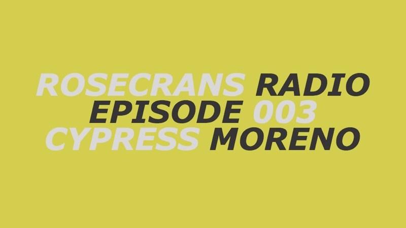 Rosecrans Radio 003 With Cypress Moreno