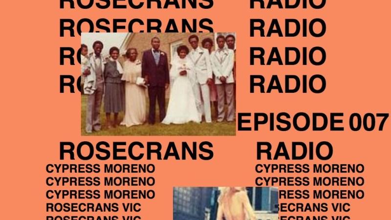 Rosecrans Radio 007 With Cypress Moreno