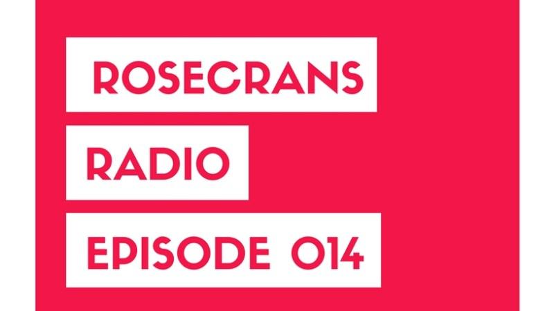 Rosecrans Radio 014 With Cypress Moreno Featuring Melissa Keklak & THE FAZE