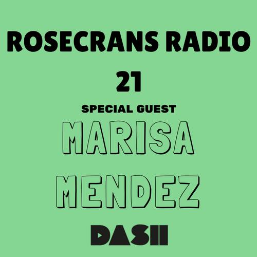Rosecrans Radio 021 Featuring Marisa Mendez