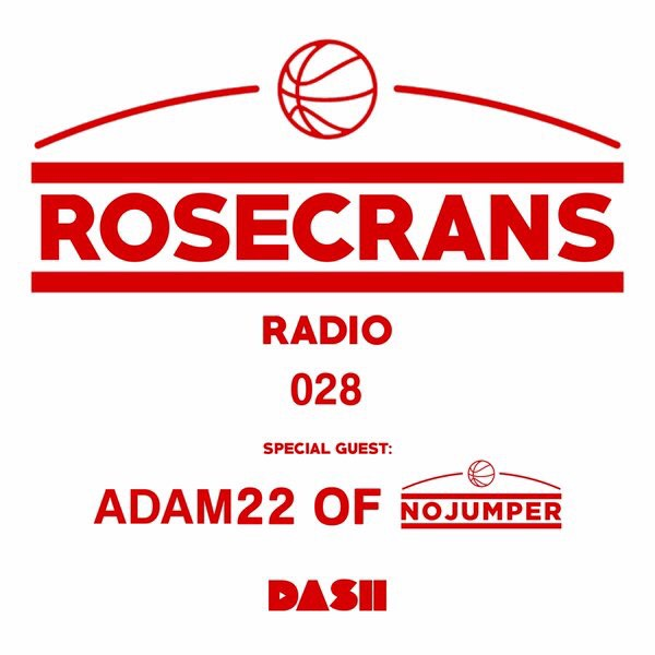 Rosecrans Radio 028 Featuring Adam22