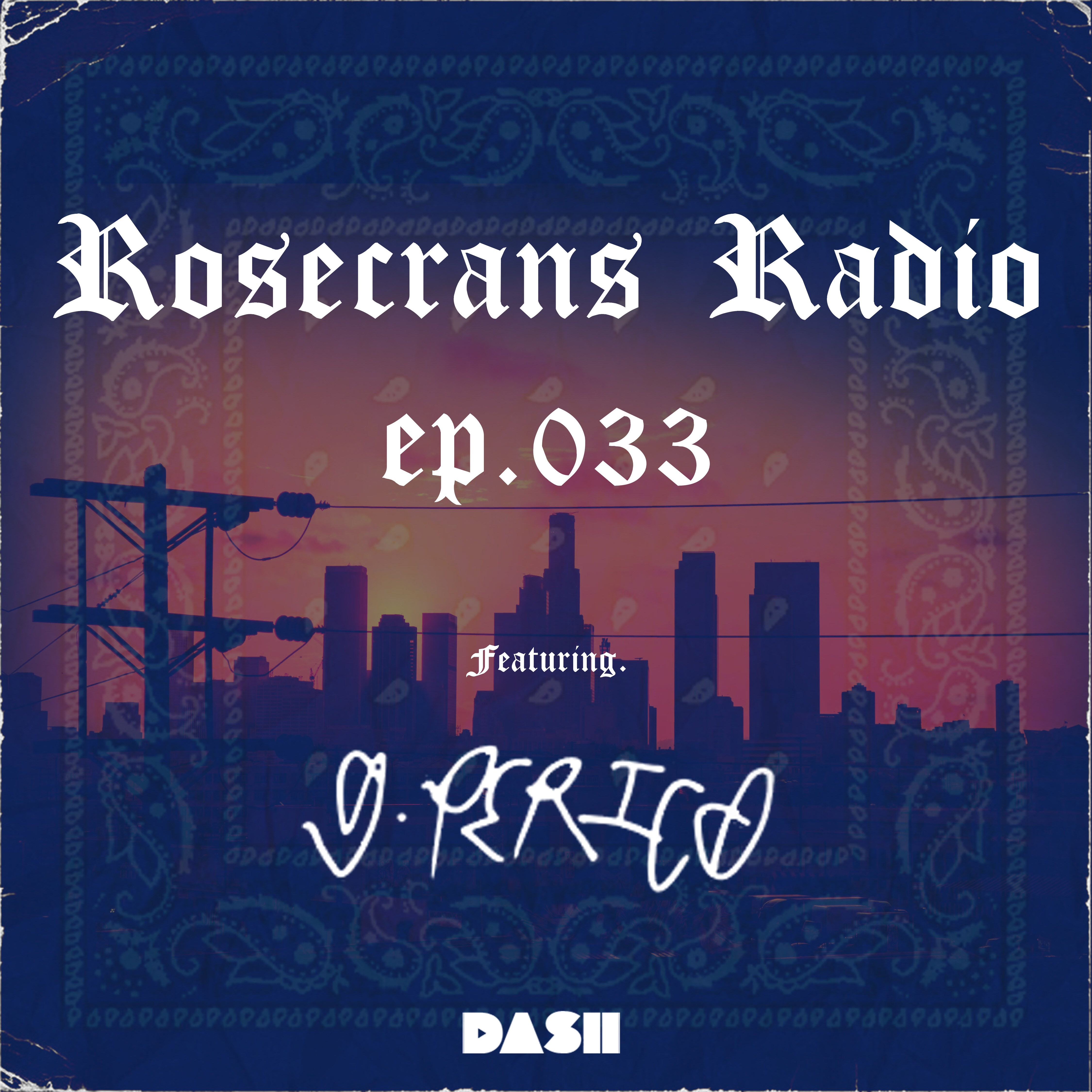 Rosecrans Radio 033 With Cypress Moreno Featuring G. Perico