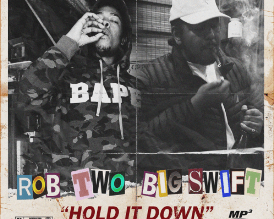 "Big Swift – ""Hold It Down"" Ft. Rob Two Prod by. Rob Two"