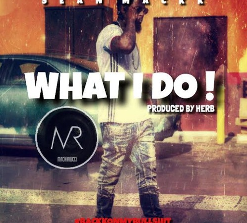 "Sean Mackk – ""What I Do"" Prod. by Herb"