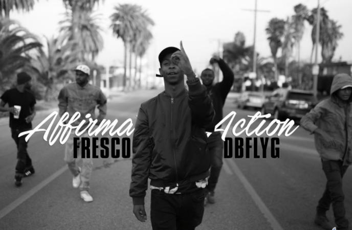Fresco DBFLYG – #AffirmativeAction Prod. by LowTheGreat Video