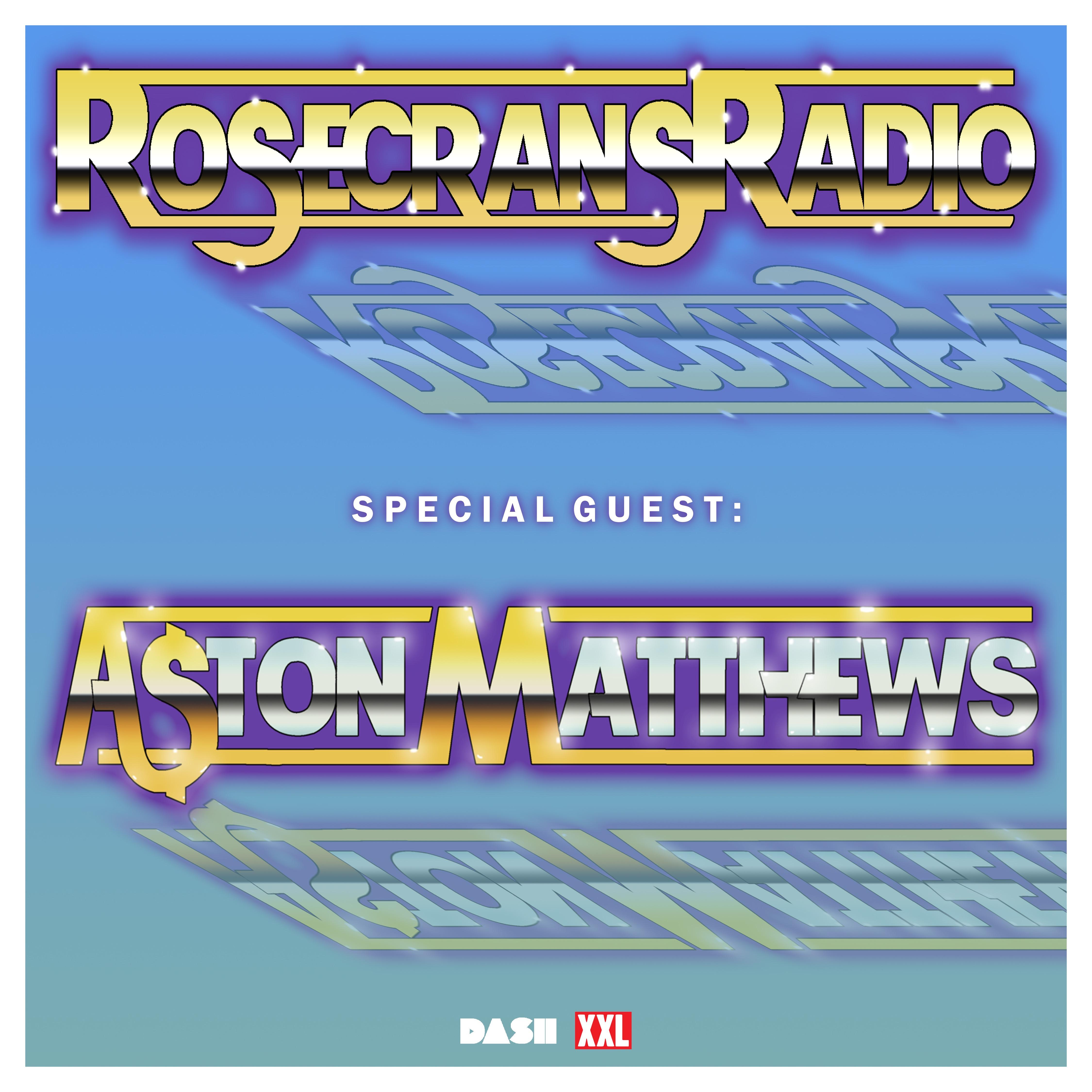 Rosecrans Radio 043 With Cypress Moreno Featuring Aston Matthews