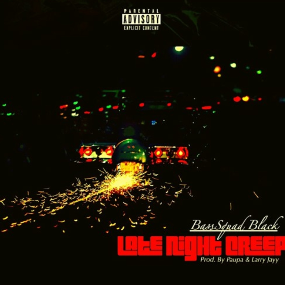"BassSquad Black – ""Late Night Creep"" Prod. by Paupa & Larry Jayy"