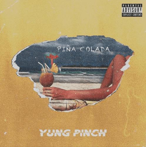 "Yung Pinch – ""Pina Colada"" Prod. by ImSledgren + Deedotwill"