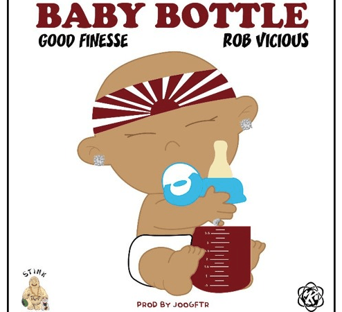 """Good Finesse – """"Baby Bottle"""" Feat. Rob Vicious Prod. by JoogFTR"""