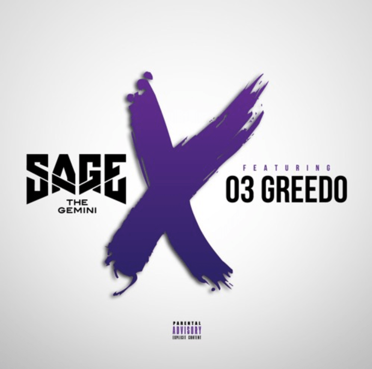Sage The Gemini – No Ex's (Ft. 03 Greedo)