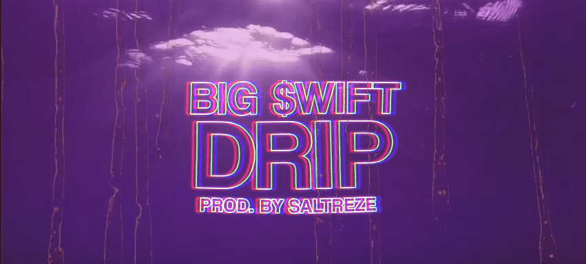 "Big $wift – ""Drip"" Music Video Prod. by Saltreze (Shot by Outkastmarcoss)"