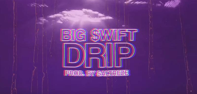 "Big $wift – ""Drip"" Music Video Prod. by Saltreze (Shot by Outkastmarcoss)"