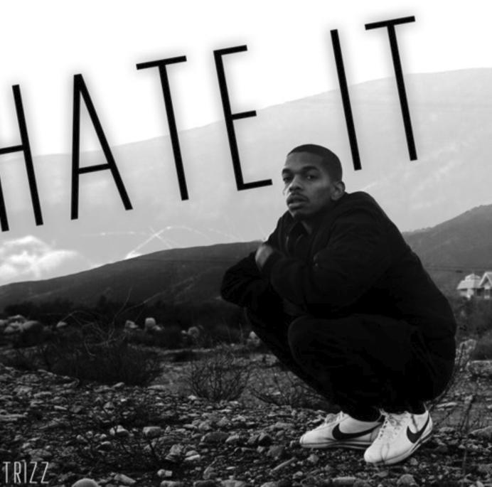 """Trizz – """"Hate It"""""""