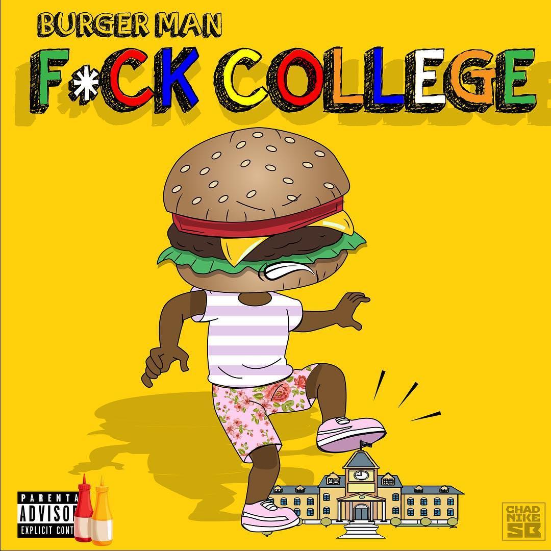 Burger Man – Fuck College