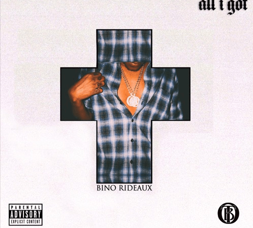 "Bino Rideaux – ""All I Got"" Prod. by Prodlem"
