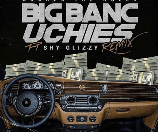 "Drakeo The Ruler ""Big Banc Uchies"" Remix Feat. Shy Glizzy Prod. by Bruce24k"