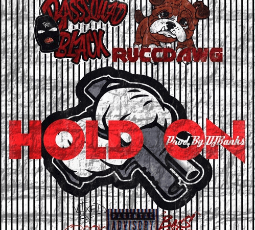 "BassSquad Black – ""Hold On"" Feat. Rucci Prod. by DJ Banks"